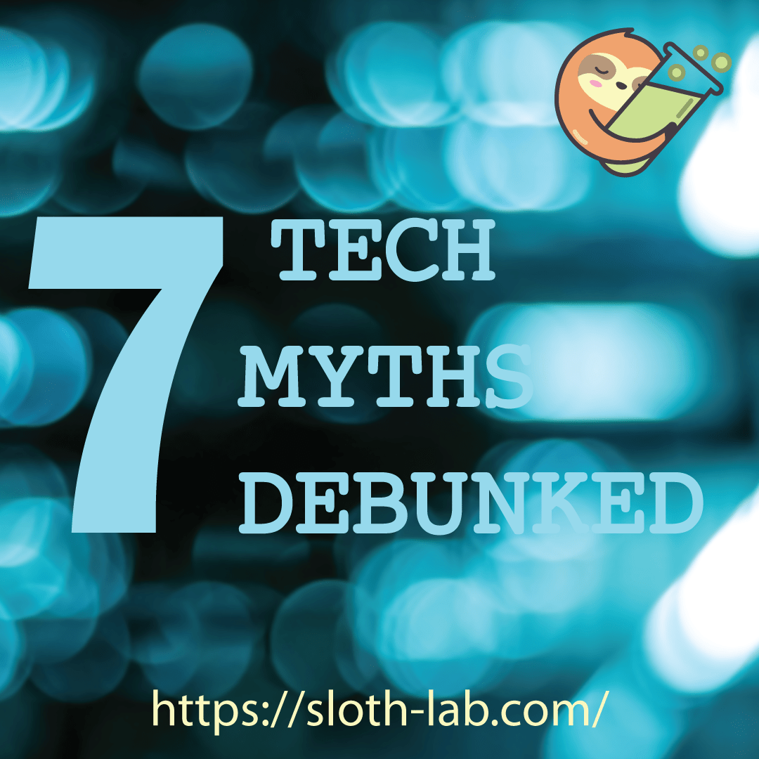 7 tech myths debunked